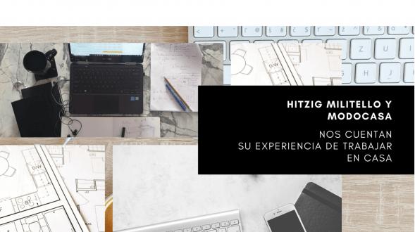 """Nos acercamos (virtualmente) hasta la """"home office"""" de Hitzig Militello y ModoCasa 2"""